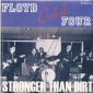 Floyd Dakil Four - Stronger Than Dirt / Bad Boy / Kitty Kitty (Repro)