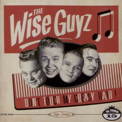 The Wise Guys - Don't Touch My Greasy Hair! i gruppen Övrigt / Musik / CD hos Sivletto (5137)