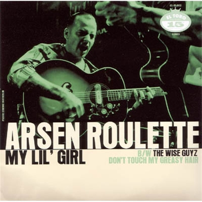 Arsen Roulette - My Lil' Girl b/w The Wise Guyz - Don't Touch My Greasy Hair i gruppen Övrigt / Musik / Vinyl hos Sivletto (5832)