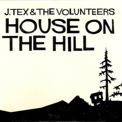 J. Tex & The Volunteers - House On The Hill (Vinyl) i gruppen Musik & Film / Musik / Vinyl hos Sivletto - Skylark AB (8260)