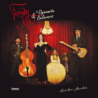 Fanny Mae & The Dynamite Believers - Live Love, Give Love  i gruppen Övrigt / Musik / CD hos Sivletto (9076)
