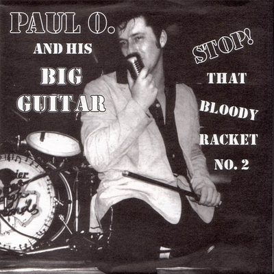 Paul O. And His Big Guitar - Stop! That Bloody Racket No.2 EP i gruppen Musik & Film / Musik / Vinyl hos Sivletto - Skylark AB (CLEP-6420)