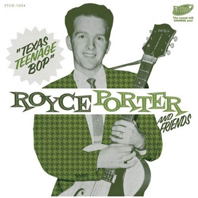 Royce Porter And Friends - Texas Teenage Bop i gruppen �vrigt / Musik / CD hos Sivletto (ETCD1054)
