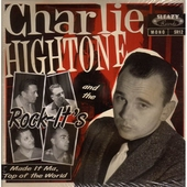Charlie Hightone & the Rock-It's - Made It Ma, Top Of The World