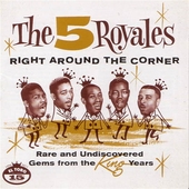 The 5 Royales - Right around the corner