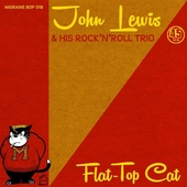 John Lewis & His Rock'n'Roll Trio - Flat-Top Cat