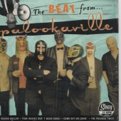 The Beat From Palookaville - I Wanna Holler / True Rudies Don't Wear Guns! / Come Get Ur Lovin / The Palooka Twist