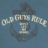 Old Guys Rule Don't Let Me Down tee